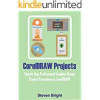 CorelDRAW Projects: Step by Step Professional Graphics Design Project Procedures in CorelDRAW (CorelDRAW How Book 2)