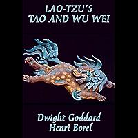 Lao-tzu's Tao and Wu Wei