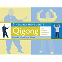 6 Healing Movements: Qigong for Health, Strength, Longevity