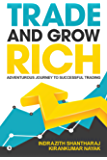 Trade and Grow Rich : Adventurous Journey to Successful trading (English Edition)