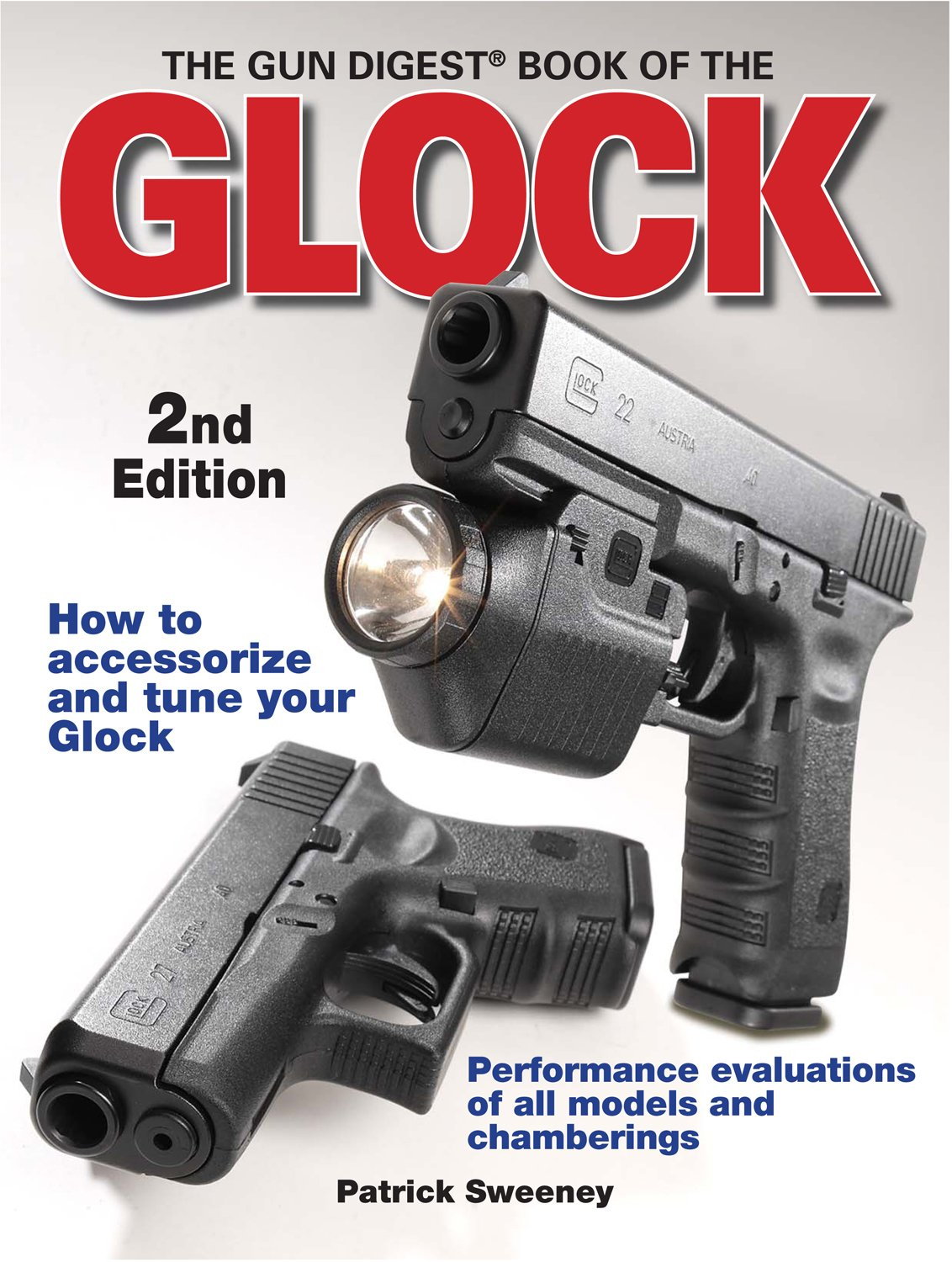 The Gun Digest Book of the Glock, 2nd Edition: Patrick