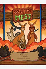 One Hot Mess: A Child's Environmental Fable, An Australian Fantasy Adventure Kindle Edition