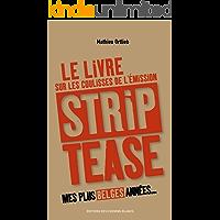 """Mes plus belges années: Le livre sur les coulisses de l'émission """"Strip-Tease"""" (French Edition)"""