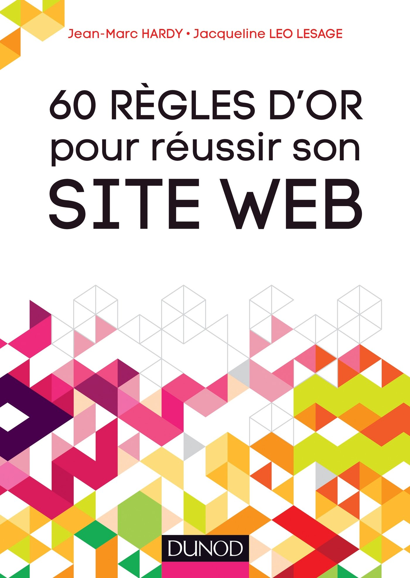 60 règles d'or pour réussir son site Web.