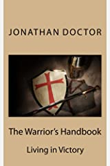 The Warrior's Handbook: Living in Victory Kindle Edition