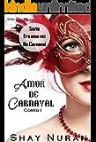 """Amor de Carnaval: Série """"Era uma vez no Carnaval"""" - Conto 1"""