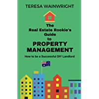 The Real Estate Rookie's Guide to Property Management: How to be a Successful DIY Landlord