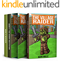 The Village Raider Trilogy: (Unofficial Diary of a Minecraft Zombie)