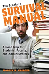 The Scholar's Survival Manual: A Road Map for Students, Faculty, and Administrators Paperback