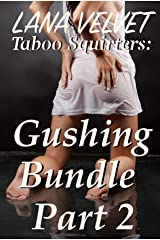 Taboo Squirters: Gushing Bundle Part 2 Kindle Edition