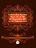The Quran With Tafsir Ibn Kathir Part 28 of 30: Al Mujadila 001 To At Tahrim 012