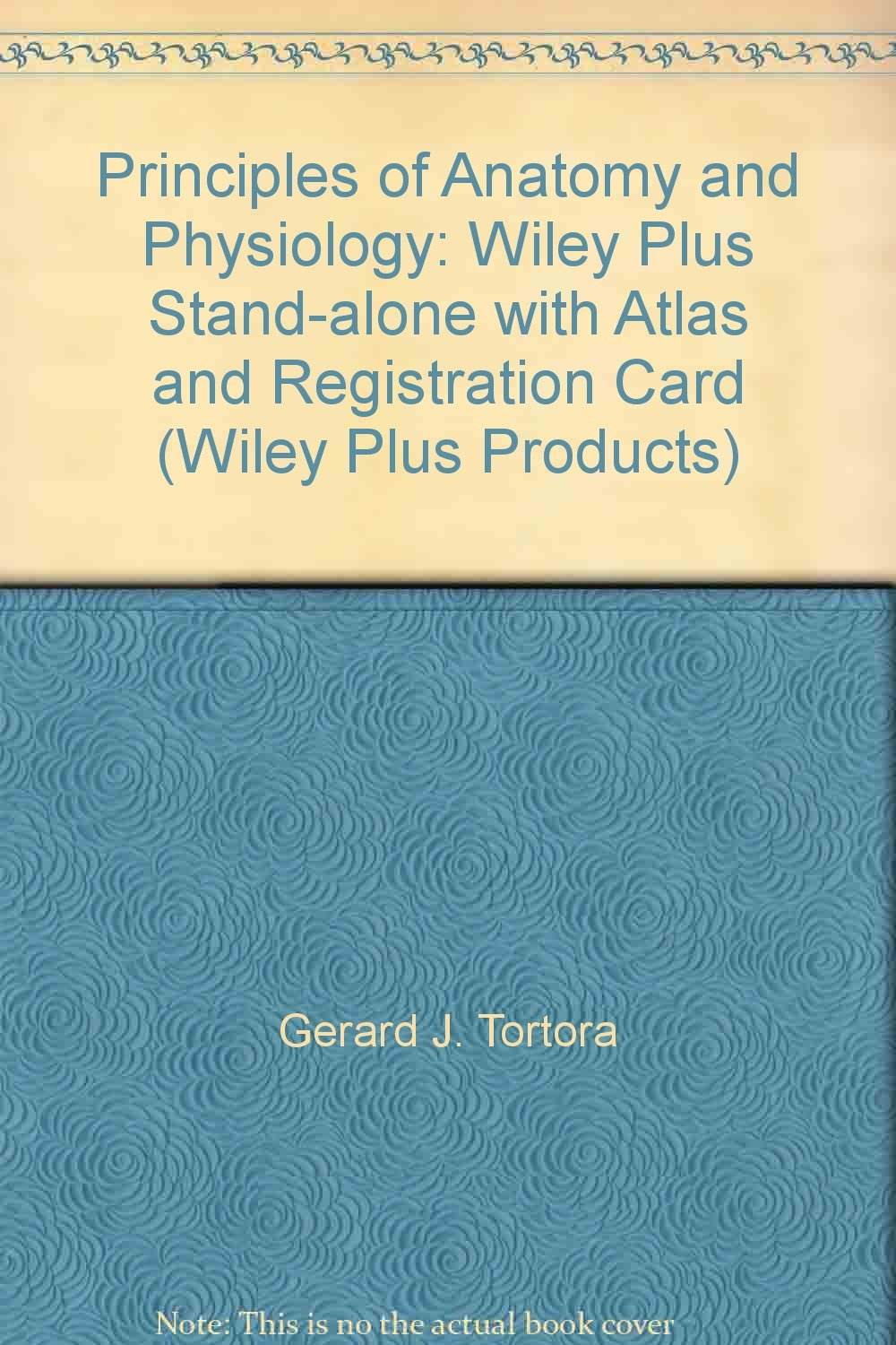 Principles of Anatomy and Physiology: Wiley Plus Stand-alone with ...