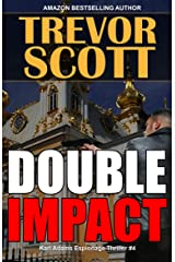Double Impact (Karl Adams Espionage Thriller Series Book 4) Kindle Edition
