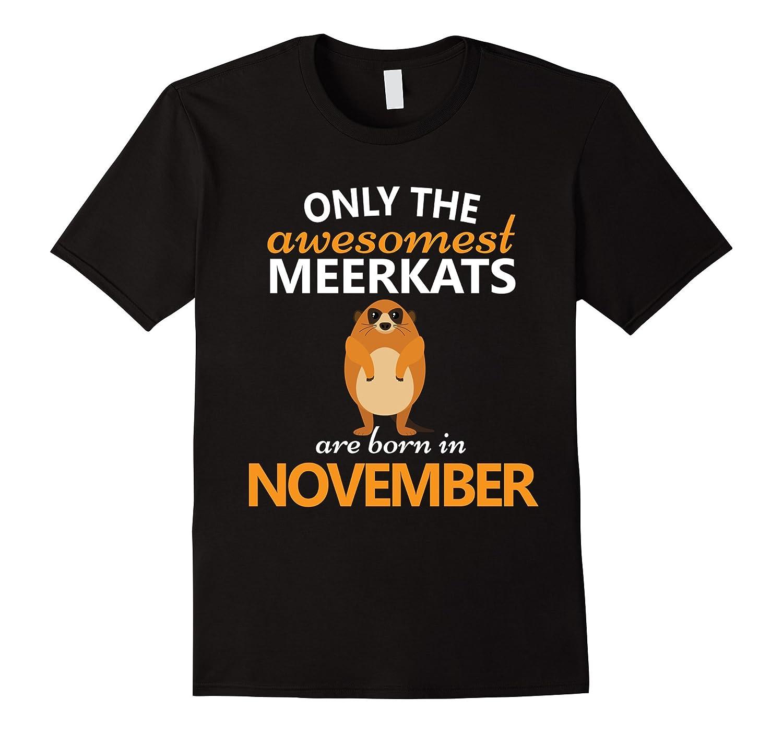 Meerkat Lovers November Birthday T-Shirt Kids Men Women-ANZ