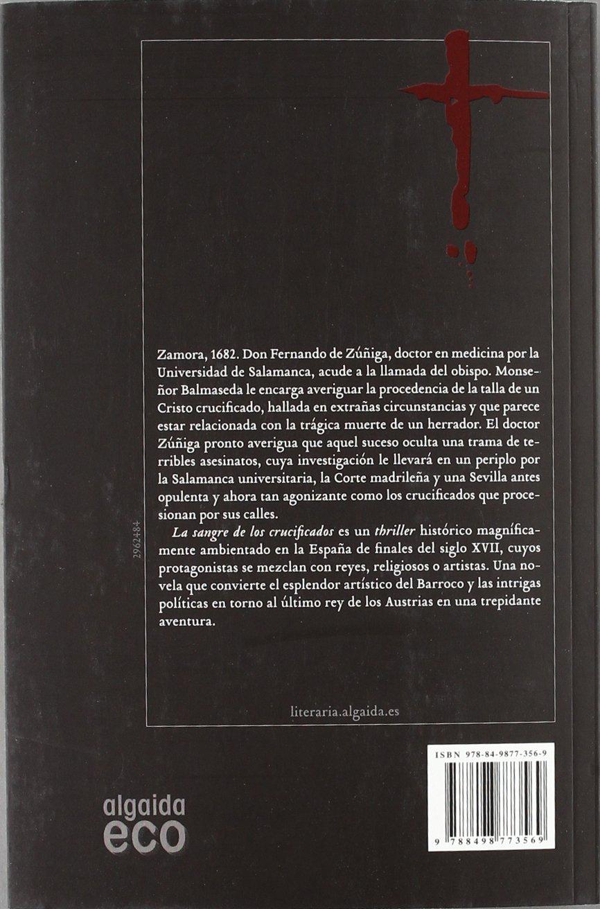 La sangre de los crucificados Algaida Literaria - Eco: Amazon.es: González Modroño, Félix: Libros