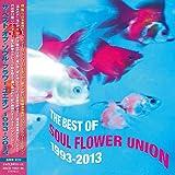 ザ・ベスト・オブ・ソウル・フラワー・ユニオン 1993-2013 通常盤 2CD