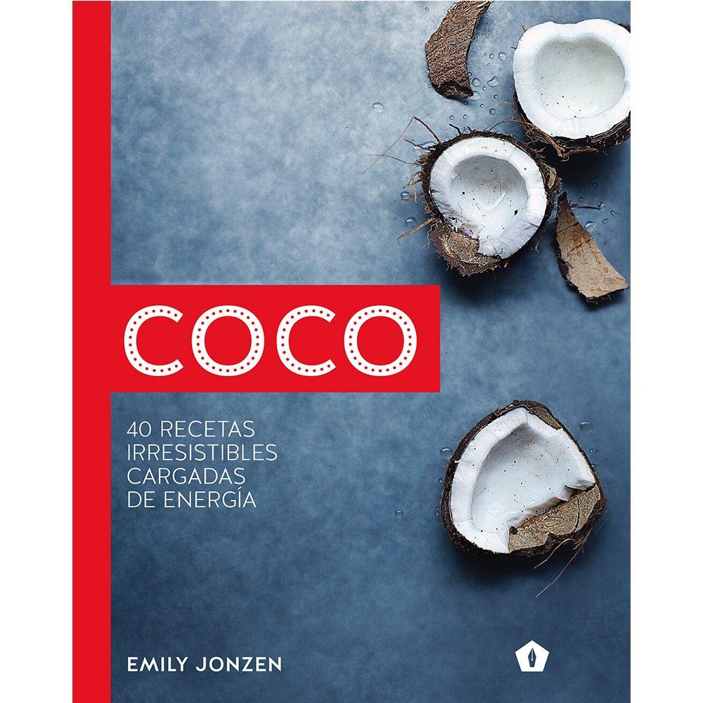 Coco: 40 recetas irresistibles cargadas de energía (Spanish) Hardcover – 2017