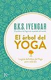 El árbol del yoga: La guía definitiva del Yoga para cada día (Sabiduría Perenne)