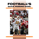 Football's Quick Passing Game Volume 3: Implementing the Package: Implementing the Package (English Edition)