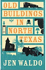 Old Buildings in North Texas Kindle Edition