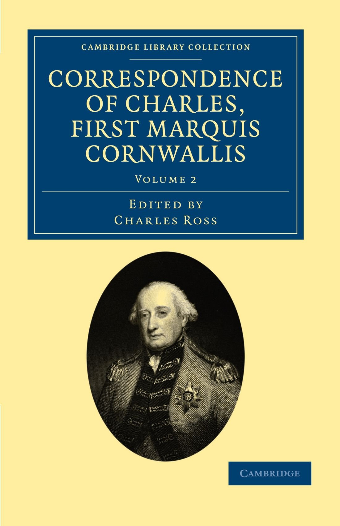 Correspondence of Charles, First Marquis Cornwallis (Cambridge Library Collection - South Asian History) (Volume 2) pdf epub