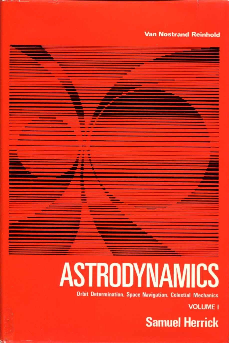Astrodynamics: Orbit Determination, Space Navigation, Celestial Mechanics, Volume 1