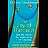 The Joy of Burnout
