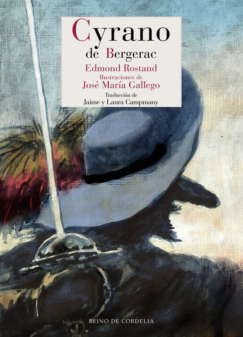 Cyrano de Bergerac: 110 Literatura Reino de Cordelia: Amazon.es: Edmond  Rostand, José María Gallego, Laura Campmany, Jaime Campmany: Libros
