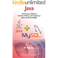 Programação JAVA: Orientação a Objetos e Interface Gráfica com conexão ao Banco de Dados MySQL