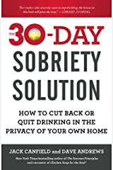 The 30-Day Sobriety Solution: How to Cut Back or Quit Drinking in the Privacy of Your Own Home Kindle Edition