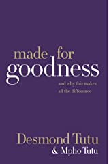 Made for Goodness: And Why This Makes All the Difference Kindle Edition