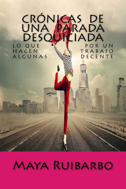 Cronicas de una Parada Desquiciada (Spanish Edition): Maya ...