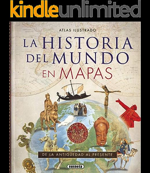 Atlas ilustrado de la historia del mundo en mapas eBook: Equipo Susaeta: Amazon.es: Tienda Kindle