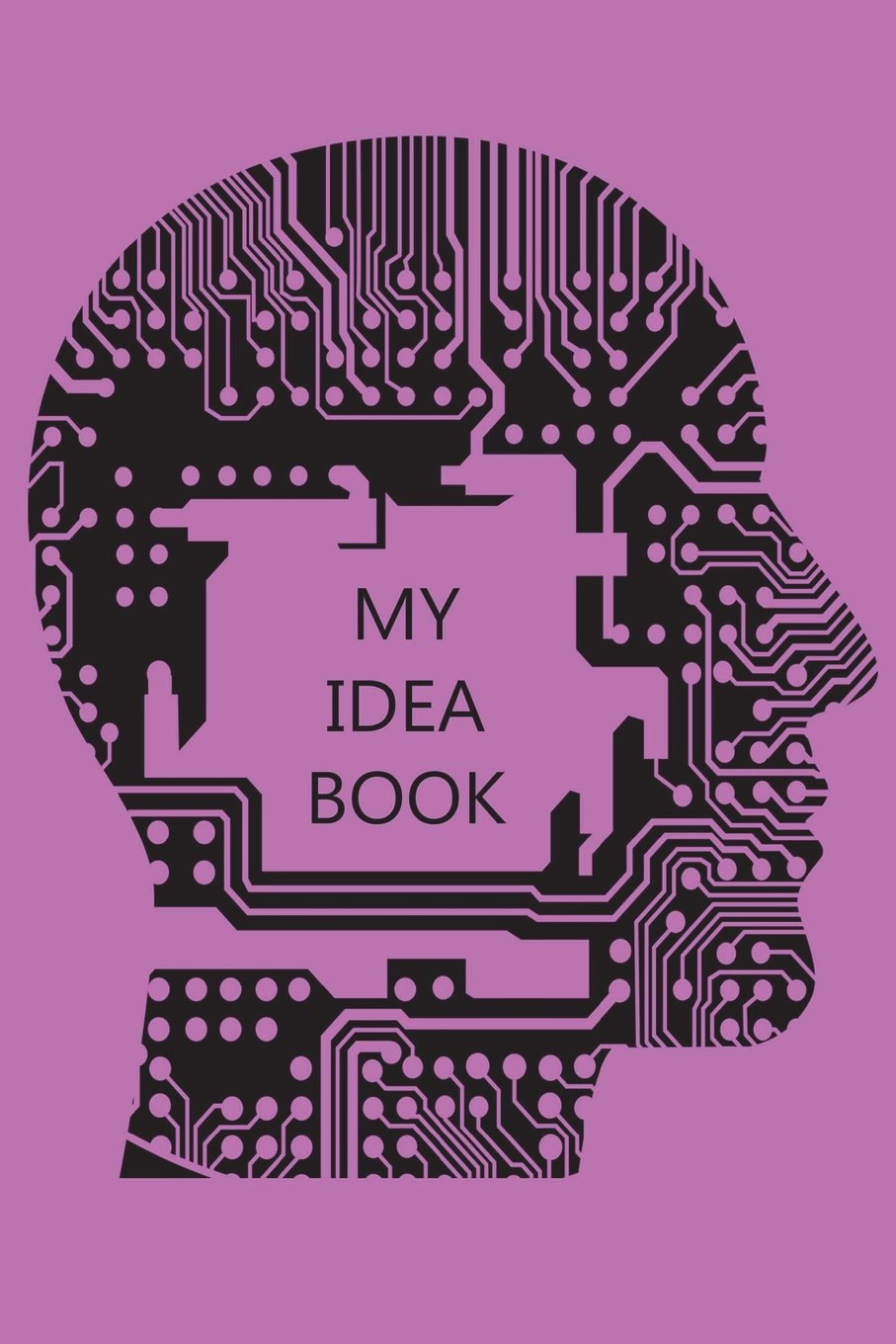 My Idea Book Pink and Black 6 x 9 Blank Lined Journal: Cranium Circuit Board Writing Notebook 150 Pages pdf