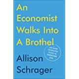 An Economist Walks into a Brothel: And Other Unexpected Places to Understand Risk
