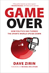 Game Over: How Politics Has Turned the Sports World Upside Down Kindle Edition
