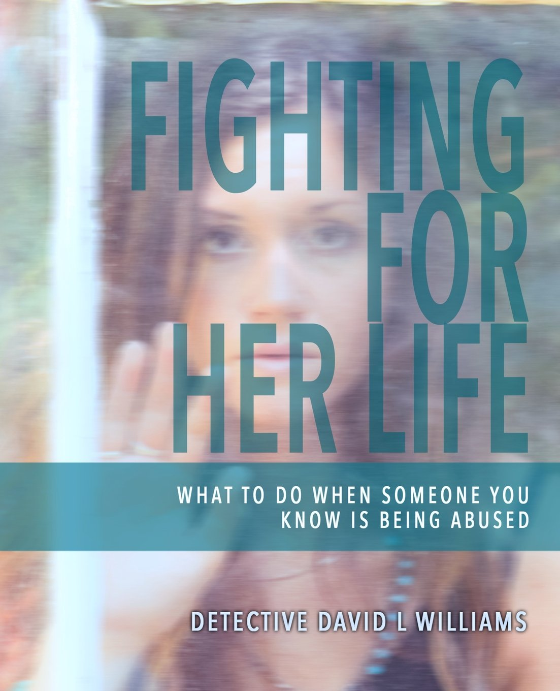 Fighting For Her Life: What to Do When Someone You Know Is Being Abused pdf