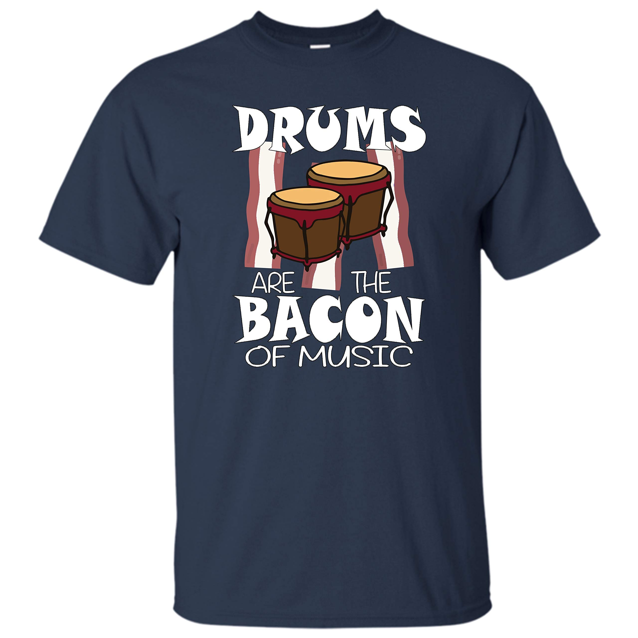 Drums Are The Bacon Of Music Funny Music Food Lover T Shirt 9214