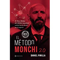 El Método Monchi 2.0: El Rey Midas del fútbol mundial señala hacia dónde va el negocio (Spanish Edition)