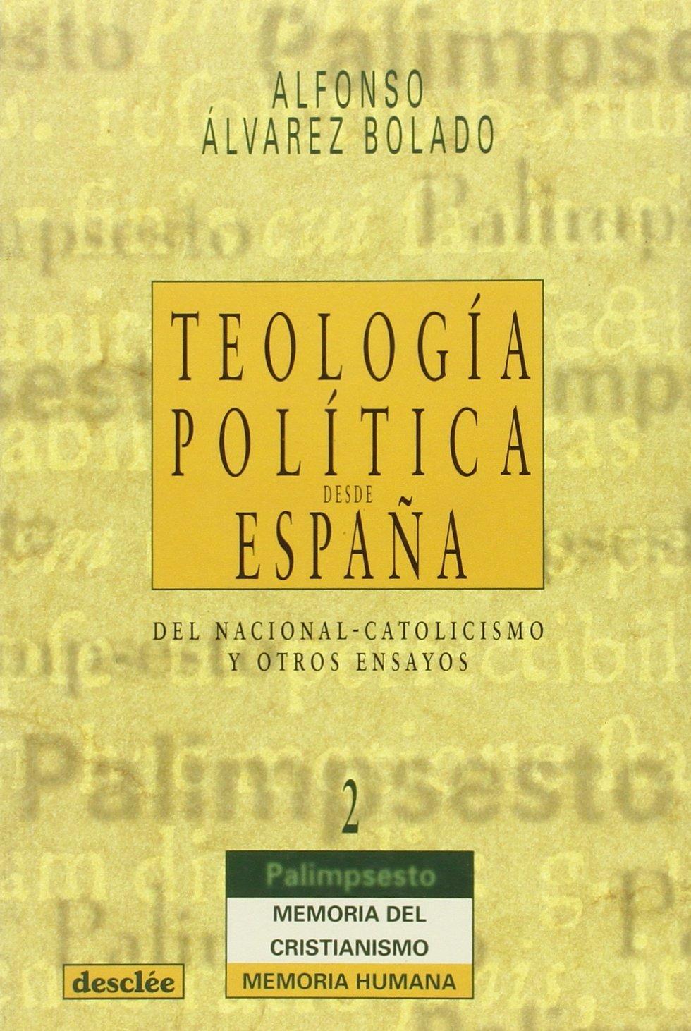 Teología política desde españa. Del nacional-catolicismo y otros ensayos Palimsesto: Amazon.es: Álvarez Bolado, Alfonso: Libros