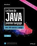 Le livre de Java premier langage: Avec 109 exercices corrigés.