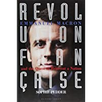 Revolution Française: Emmanuel Macron and the quest to reinvent a nation