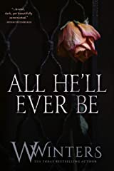 All He'll Ever Be (Merciless World Book 1) Kindle Edition
