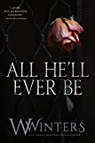 All He'll Ever Be (Merciless World Book 1)