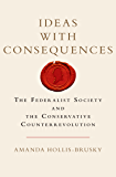 Ideas with Consequences: The Federalist Society and the Conservative Counterrevolution (Studies in Postwar American Political Development)