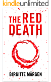THE RED DEATH (A Medical Thriller: A Pandemic Plague)