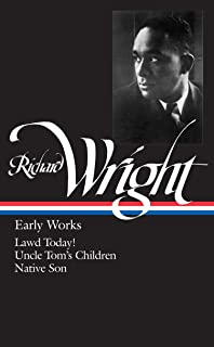 28b12cf8e Richard Wright : Early Works : Lawd Today! / Uncle Tom's Children / Native  Son