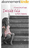 Invisible Child (English Edition)