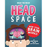 Brian the Brain Head Space: How Your Brain Works! (Help Kindergarteners and Young Kids Develop Patience and Self-Belief)