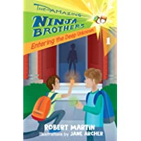 Entering the Deep Unknown (The Amazing Ninja Brothers Book 1)